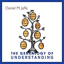 The Genealogy of Understanding (       UNABRIDGED) by Daniel M. Jaffe Narrated by Phillip Hershkowitz