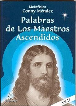 Palabras de los Maestros Ascendidos. Vol. II (Spanish Edition): Conny