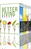 Better Living Boxset: How To Improve Sleep, Adopt A Minimalist Lifestyle, And Eat Healthier
