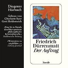 Der Auftrag Hörbuch von Friedrich Dürrenmatt Gesprochen von: Charlotte Kerr, Gert Heidenreich