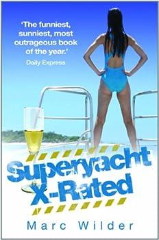 superyacht x-rated - marc wilder