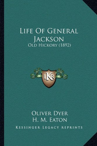Life of General Jackson: Old Hickory (1892)