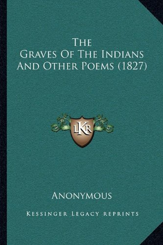 The Graves of the Indians and Other Poems (1827)