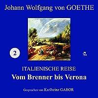 Vom Brenner bis Verona (Italienische Reise 2) Hörbuch