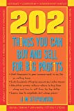 img - for 202 Things You Can Buy and Sell For Big Profits! (202 Things You Can Buy & Sell for Big Profits) book / textbook / text book