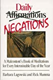 img - for Daily negations: a malcontent's book of meditations for every interminab by B. Lagowski (1996-12-01) book / textbook / text book