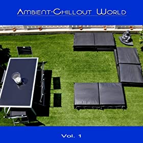 Ambient-Chillout World Vol 1