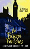 The Victoria Vanishes (Peculiar Crimes Unit Mysteries)