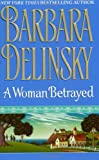 A Woman Betrayed (0061040347) by Delinsky, Barbara