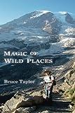 Magic of Wild Places