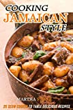 Cooking Jamaican Style: 25 Slow Cooker to Table Delicious Recipes (English Edition)
