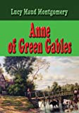 Image of Anne of Green Gables - Unabridged and Complete