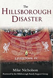 Hillsborough Disaster from Amberley Publishing Local