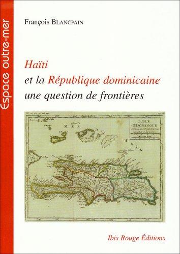 haiti-et-la-republique-dominicaine-une-question-de-frontieres