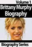Celebrity Biographies - Brittany Murphy's Early Death - Biography Series