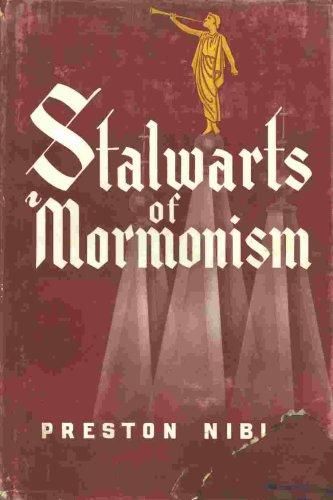 Stalwarts of Mormonism, Preston Nibley
