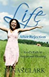 img - for Life After Rejection: God's Path to Emotional Healing book / textbook / text book
