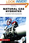 Natural Gas Hydrates: A Guide for Eng...