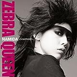 NAMIDA 〜ココロアバイテ〜♪ZEBRAQUEEN