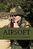 Airsoft: Instrucción de Combate (Spanish Edition)