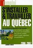 echange, troc Laurence Nadeau - S'installer et travailler au Québec : Edition 2006-2007