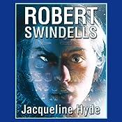 Jacqueline Hyde | [Robert Swindells]