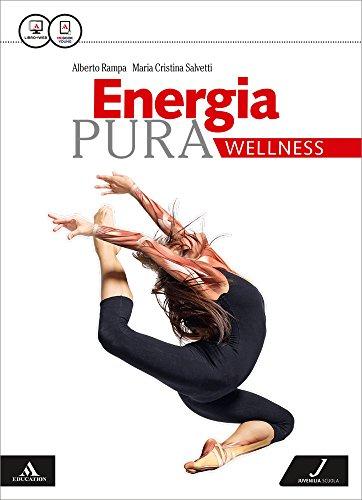 Energia pura. Wellness. Con e-book. Con espansione online. Per le Scuole superiori
