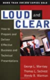 img - for Loud And Clear: How To Prepare And Deliver Effective Business And Technical Presentations, Fourth Edition book / textbook / text book