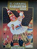 img - for El Carnaval Habanero: Su Musica y Sus Comparsas (Spanish Edition) book / textbook / text book