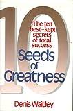Seeds of Greatness: 10 Best Kept Secrets of Total Success