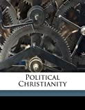 img - for Political Christianity book / textbook / text book