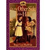 On the Other Side of the Hill (Little House the Rose Years (Paperback)) [ ON THE OTHER SIDE OF THE HILL (LITTLE HOUSE THE ROSE YEARS (PAPERBACK)) BY MacBride, Roger Lea ( Author ) Sep-15-1995[ ON THE OTHER SIDE OF THE HILL (LITTLE HOUSE THE ROSE YEARS... (0064496643) by MacBride, Roger Lea