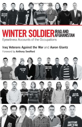Winter Soldier, Iraq and Afghanistan: Eyewitness Accounts of the Occupation
