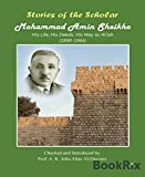 img - for Stories of the Scholar Mohammad Amin Sheikho: His Life, His Deeds, His Way to Al'lah book / textbook / text book