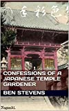 Confessions of a Japanese Temple Gardener: (P.S ? Who's from London, England) (English Edition)