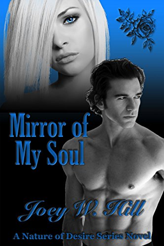 Joey W. Hill - Mirror of My Soul: A Nature of Desire Series Novel