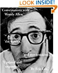 Conversations with Woody Allen: His F...