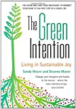 img - for The Green Intention: Living in Sustainable Joy book / textbook / text book