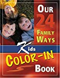 Our 24 Family Ways: Family Kids Color in Book