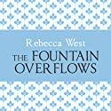 The Fountain Overflows (       UNABRIDGED) by Rebecca West Narrated by Harriet Carmichael