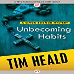 Unbecoming Habits (       UNABRIDGED) by Tim Heald Narrated by John Lee