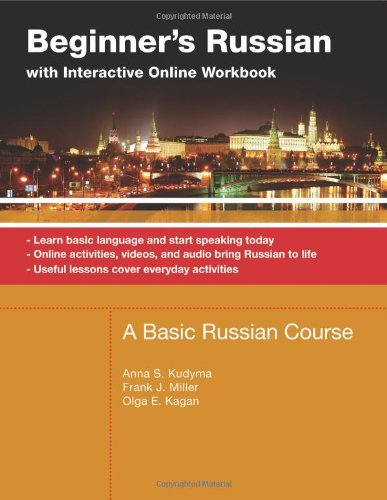 Beginner's Russian With Interactive Online Workbook: A Basic Russian Course; Learn Basic Language and Start Speaking Today, Online Activities, Videos, ... Life, Useful Lessons Cove (Russian Edition)