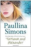 Tatiana and Alexander (0007118899) by Simons, Paullina