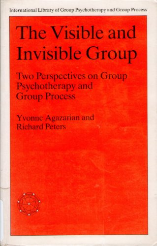 the-visible-and-invisible-group-two-perspectives-on-group-psychotherapy-and-group-process-internatio