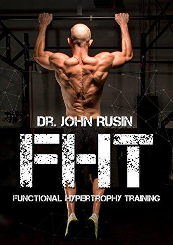 Dr. John Rusin's 12-Week FHT Program: Functional Hypertrophy Training (English Edition)