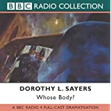Whose Body?: A BBC Full-cast Radio Dramapar Dorothy L. Sayers