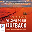 Welcome to the Outback (       UNABRIDGED) by Sue Williams Narrated by Sue Williams