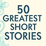 50 Greatest Short Stories | Terry O'Brien - editor,Terry O'Brien - introduction