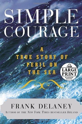 Simple Courage: A True Story of Peril on the Sea (Random House Large Print)