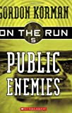 Public Enemies (On the Run, Book 5) (0439651409) by Korman, Gordon